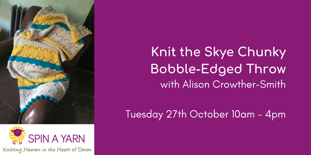 Knit the Skye Throw with Alison Crowther-Smith, 27th October