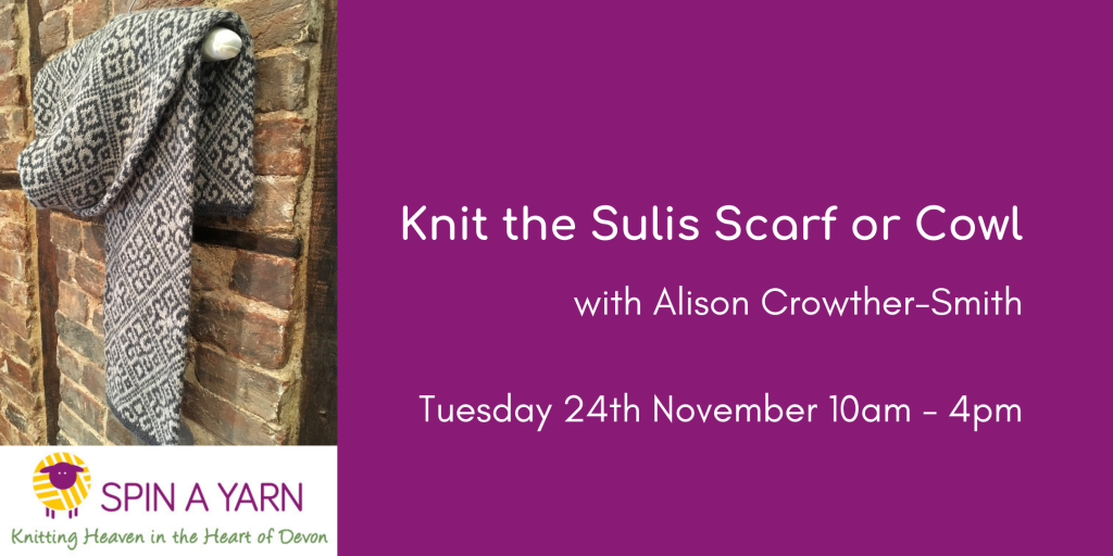 Knit the Sulis Scarf or Cowl with Alison Crowther-Smith, 24th November